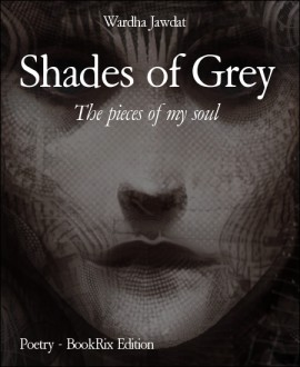 """Shades of Grey"" by dr.wardha"